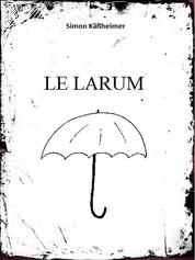 Le Larum