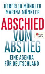 Abschied vom Abstieg - Eine Agenda für Deutschland