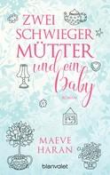 Maeve Haran: Zwei Schwiegermütter und ein Baby ★★★★