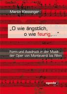 Martin Klessinger: O wie ängstlich, o wie feurig, ...