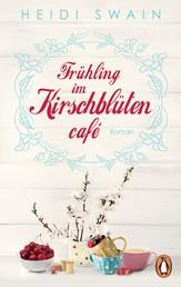 Frühling im Kirschblütencafé - Roman