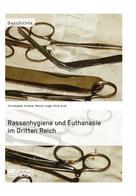 Christopher Schöne: Rassenhygiene und Euthanasie im Dritten Reich ★