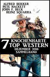 7 knochenharte Top Western Dezember 2018