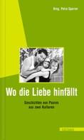 Petra Sparrer: Wo die Liebe hinfällt