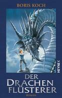 Boris Koch: Der Drachenflüsterer ★★★★★