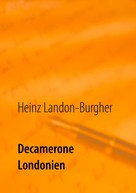Heinz Landon-Burgher: Decamerone Londonien