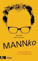 Milosz Matuschek: Mannko
