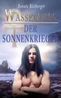 Renate Blieberger: Wasservolk - Der Sonnenkrieger