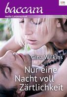 Gina Wilkins: Nur eine Nacht voll Zärtlichkeit ★★★★