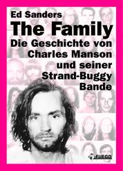 The Family (Deutsche Edition) - Die Geschichte von Charles Manson und seiner Strand-Buggy-Bande