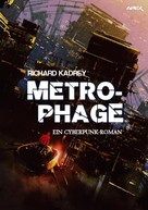 Richard Kadrey: METROPHAGE