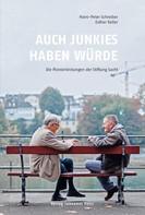 Hans-Peter Schreiber: Auch Junkies haben Würde ★★★