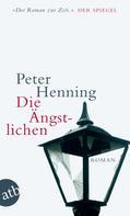 Peter Henning: Die Ängstlichen ★★★★
