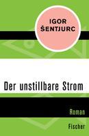 Igor Šentjurc: Der unstillbare Strom ★★★★★