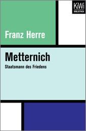 Metternich - Staatsmann des Friedens