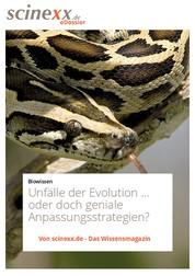 Unfälle der Evolution - ...oder doch geniale Anpassungsstrategien?