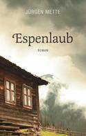 Jürgen Mette: Espenlaub ★★★★