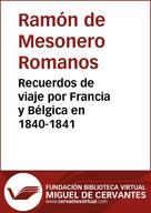 Ramón de Mesonero Romanos: Recuerdos de viaje por Francia y Bélgica en 1840-1841