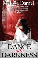 Melissa Darnell: The Clann Series, Adult: Dance with Darkness