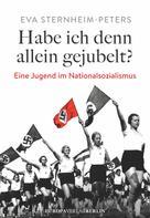 Eva Sternheim-Peters: Habe ich denn allein gejubelt?