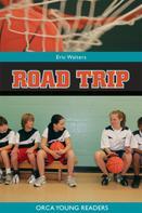 Eric Walters: Road Trip