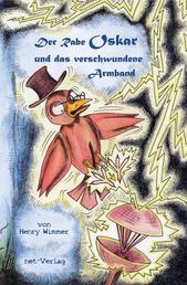 Der Rabe Oskar und das verschwundene Armband - Kinderbuch