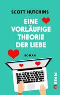 Scott Hutchins: Eine vorläufige Theorie der Liebe ★★★