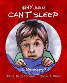 Karl Beckstrand: Why Juan Can't Sleep