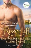 Rexanne Becnel: Rosecliff - Band 3: Der Ritter und die stolze Geisel ★★★★★