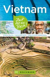 Bruckmann Reiseführer Vietnam: Zeit für das Beste - Highlights, Geheimtipps, Wohlfühladressen