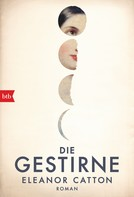 Eleanor Catton: Die Gestirne ★★★★
