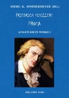 Joerg K. Sommermeyer: Friedrich Schillers Prosa. Ausgewählte Werke I