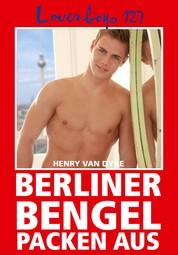 Loverboys 127: Berliner Bengel packen aus - Erotisches Treiben in der Hauptstadt