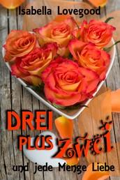 Drei plus zwei - und jede Menge Liebe / Rosen-Reihe 5