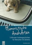 Petra Bartoli y Eckert: 5-Minuten-Vorlesegeschichten für Menschen mit Demenz: Humoristische Anekdoten