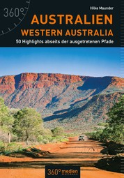 Australien – Western Australia - 50 Highlights abseits der ausgetretenen Pfade
