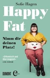 Happy Fat - Nimm dir deinen Platz!