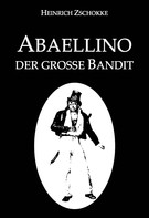 Heinrich Zschokke: Abaellino