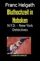 Bluthochzeit in Hoboken - N.Y.D. - New York Detectives