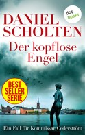Daniel Scholten: Der kopflose Engel - Der dritte Fall für Kommissar Cederström ★★★★