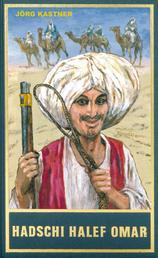 """Hadschi Halef Omar - Die Vorgeschichte zu """"Durch die Wüste"""""""