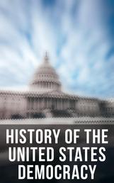 History of the Unated States Democracy: Key Civil Rights Acts, Constitutional Amendments, Supreme Court Decisions & Acts of Foreign Policy (Including Declaration of Independence, Constitution & Bill of Rights) - The Most Important Legal Documents, Established Principles & Crucial Court Cases Which Built the America as We Know It
