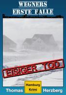 Thomas Herzberg: Eisiger Tod (Wegners erste Fälle) ★★★★