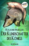 Roland Mueller: Der Kundschafter des Königs ★★★★★