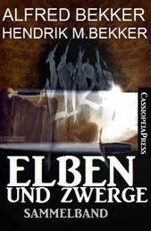 Elben und Zwerge: Sammelband - Cassiopeiapress Fantasy