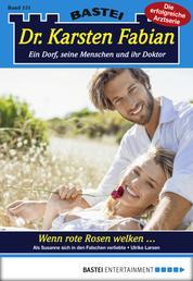 Dr. Karsten Fabian - Folge 151 - Wenn rote Rosen welken ...