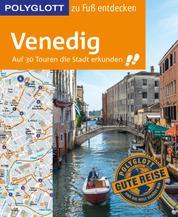 POLYGLOTT Reiseführer Venedig zu Fuß entdecken - Auf 30 Touren die Stadt entdecken
