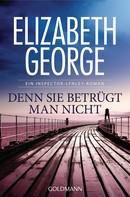 Elizabeth George: Denn sie betrügt man nicht ★★★★