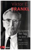 Viktor E. Frankl: Es kommt der Tag, da bist du frei ★★★★★