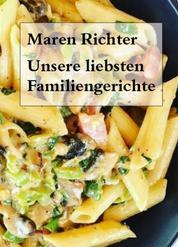 Unsere liebsten Familiengerichte - Kochen im Alltag und für Familienfeiern